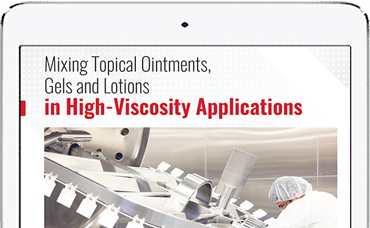 Mixing Topical Ointments, Gels and Lotions in High-Viscosity Applications
